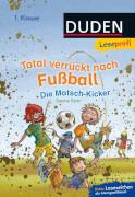 Leseprofi - Total verrückt nach Fußball. Die Matsch-Kicker, 1. Klasse